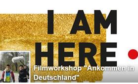 """Filmworkshop """"Ankommen in Deutschland"""" @ facebook_ I am here"""